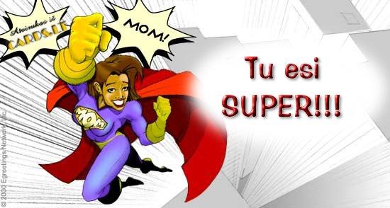 Tu esi SUPER!